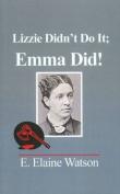 Lizzie Didn't Do It: Emma Did!