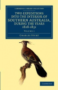 Two Expeditions into the Interior of Southern Australia, During the Years 1828, 1829, 1830, and 1831