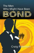 The Men Who Might Have Been Bond