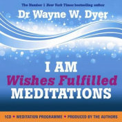 I am Wishes Fulfilled Meditations [Audio]