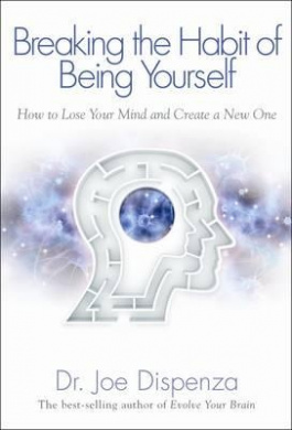 PDF Download Breaking the Habit of Being Yourself