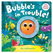 Bubble's in Trouble!