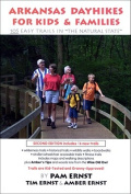 "Arkansas Dayhikes for Kids & Families  : 105 Easy Trails in ""The Natural State"""