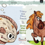 Tracy the Pacy Plaice & Orsa the Saucy Horse