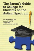 The Parent's Guide to College for Student's on the Autism Spectrum