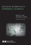 Physical Evidence in Forensic Science, Third Edition