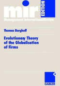 Evolutionary Theory of the Globalisation of Firms