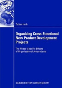 Organizing Cross-Functional New Product Development Projects