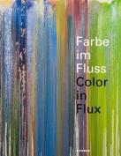 Colour in Flux / Farbe Im Fluss