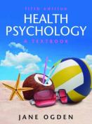 Health Psychology: A Textbook