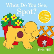 What Do You See, Spot? (Spot (Board Books)) [Board book]