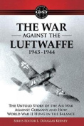 The War Against the Luftwaffe 1943-1944