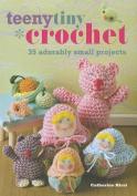 Teeny, Tiny Crochet