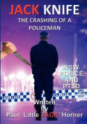 Jack Knife: the Crashing of a Policeman