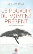 Le Pouvoir Du Moment Present [FRE]
