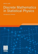 Discrete Mathematics in Statistical Physics