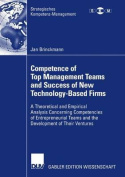 Competence of Top Management Teams and Success of New Technology-Based Firms