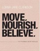 Move, Nourish, Believe