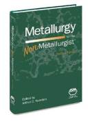Metallurgy for the Non-Metallurgist