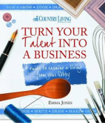 Turn Your Talent into a Business