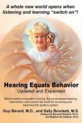 Hearing Equals Behavior