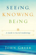Seeing, Knowing, Being
