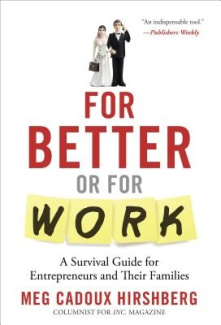 For Better or for Work: A Survival Guide for Entrepreneurs & Their Families