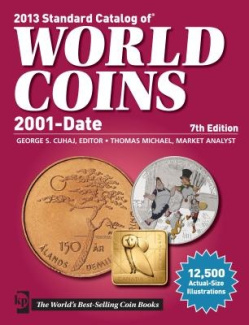 Standard Catalog of World Coins 2001 to Date: 2013