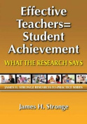 Effective Teachers=Student Achievement