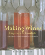 Making Wines, Liqueurs and Cordials