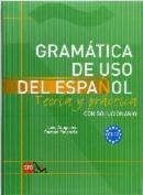 Gramatica de uso del Espanol - Teoria y Practica [Spanish]