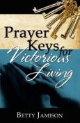Prayer Keys for Victorious Living