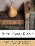 Power House Design