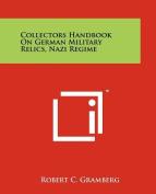 Collectors Handbook on German Military Relics, Nazi Regime