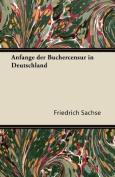 Anfange Der Buchercensur in Deutschland [GER]