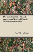 Der Mittelalterliche Mensch - Gesehen Aus Welt Und Umwelt Notkers Des Deutschen [GER]