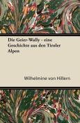 Die Geier-Wally - Eine Geschichte Aus Den Tiroler Alpen [GER]