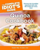 The Complete Idiot's Guide Quinoa Cookbook (Complete Idiot's Guides