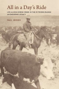 All in a Day's Ride, Life Along Horse Creek in the Wyoming Range, an Enduring Legacy