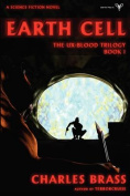 Earth Cell - The Ux-Blood Trilogy Book 1