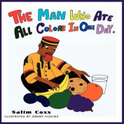 The Man Who Ate All Colors in One Day