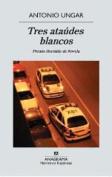 Tres Ataudes Blancos [Spanish]