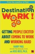 Destination Work!