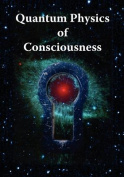 Quantum Physics of Consciousness