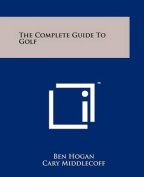 The Complete Guide to Golf