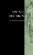 The Vintage Dog Diary - The Doberman Pinscher