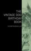 The Vintage Dog Birthday Book - The Griffon Bruxellois