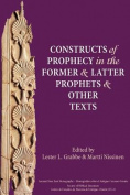 Constructs of Prophecy in the Former and Latter Prophets and Other Texts