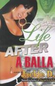 Life After a Balla