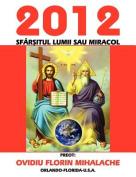 2012 Sfarsitul Lumii Sau Miracol